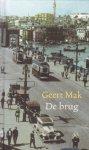 Mak, Geert - De brug [Boekenweekgeschenk Boekenweek 2007]