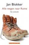 Blokker, Jan - Alle wegen naar Rome / een voettocht