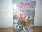 Werner J Egli - TOT AAN HET BITTERE EIND