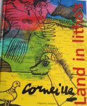 CORNEILLE - Land in litho's / met gedichten en tekstfragmenten uit de Nderlandse literatuur