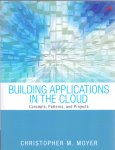 Moyer, Christopher M.(ds1371B) - Building Applications in the Cloud / Concepts, Patterns, and Projects