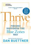 Buettner, Dan - Thrive - Finding Happiness the Blue Zones Way