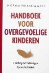 Prikanowski, Norma. - Handboek voor overgevoelige kinderen / Coaching met oefeningen, tips en technieken