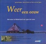 Kuiper, Jacob, Harry Otten en Tom van der Spek - Weer Een Eeuw (Het weer in Nederland van 1900 tot 2000), 239 pag. hardcover, gave staat