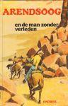 Nowee, P - Arendsoog nr. 51, Arendsoog en de Man zonder Verleden, gelamineerde hardcover, zeer goede staat