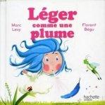 Levy, Marc / Bégu, Florent - Léger comme une plume