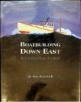 Lowell, R - Boatbuilding Down East