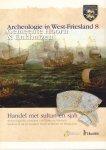 Diverse auteurs - Archeologie in West-Friesland deel 8 t/m 12 (deel 8 : Gemeente Hoorn & Enkhuizen), deel 9 : Gemeente Opmeer, deel 10 : Gemeente Hoorn, deel 11 : Gemeente Koggenland, deel 12 : Gemeente Hoorn, geniete softcover, goede staat