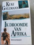 Kuki Gallmann - Ik droomde van Afrika / druk 15