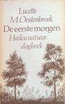 Oostenbroek, Lucette M. - De eerste morgen; Haiku natuurdagboek [natuur dagboek]