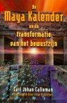 Calleman, Carl Johan / Voorwoord door Jose Arguelles - De Maya kalender en de transformatie van het bewustzijn