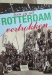 Zevenbergen, Cees. - Toen zij uit Rotterdam vertrokken. Emigratie via Rotterdam door eeuwen heen.