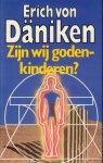 Däniken, Erich von - Zijn Wij Godenkinderen ? , 286 pag. hardcover + stofomslag, gave staat
