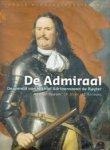 Deursen, A.Th. Van, J.R. Bruijn en J.E. Korteweg - De admiraal - De wereld van Michiel Adriaenszoon de Ruyter