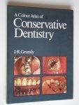 Grundy, J.R. - A Colour Atlas of Conservative Dentistry