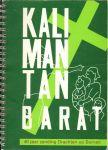 Boersma, Tj. (voorwoord) - Kalimantan Barat, 40 jaar zending Drachten op Borneo, 140 pag. ringband