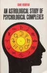 Rudhyar, Dane - An astrological study of psychological complexes