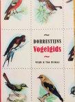 Dorrestijn, Hans. - Dorrestijns Vogelgids.