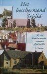 Davidse, P. - Het beschermend Schild - 100 jaar Gereformeerde Gemeente Oostkapelle