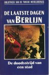 Ziemke, Earl F. - BIBLIOTHEEK VAN DE TWEEDE WERELDOORLOG - DE LAATSTE DAGEN VAN BERLIJN - DE DOODSSTRIJD VAN EEN STAD