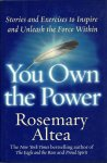 """ALTEA, ROSEMARY (author of """"The Eagle and the Rose"""" & """"Proud Spirit"""") - You Own the Power  - Stories and Exercises to Inspire and Unleash the Force Within"""
