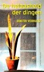 - VERHULST, DIMITRI - De Helaasheid der Dingen - uitg. Contact, 207 blz.