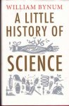 Bynum, William - A Little History of Science