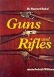Frederick Wilkinson - The illustrated book of guns and rifles