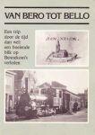 Woudsma, G. - VAN BERO TOT BELLO   Fragmenten uit de geschiedenis van Bennekom