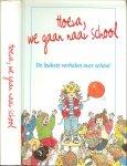 Groothof Frank  met Marita De Sterck  en Magdalen Nabb & Truus van de Waarsenburg  + Jan Blake - Hoera we gaan naar school. De leukste verhalen over school.
