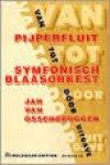 Ossenbruggen, Jan van - Van pijperfluit tot symphonisch blaasorkest.