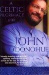 O'Donohue, John - A Celtic Pilgrimage With John
