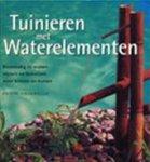 Philip Swindells, Els van Enckevort - Tuinieren met waterelementen eenvoudig te maken vijvers en fonteinen voor binnen en buiten