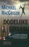 MacGregor, Michael - Dodelijke  spiraal, ( thriller die zich afspeelt rond het witte huis)