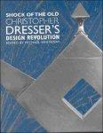 - Shock of the Old Christopher Dresser's Design Revolution