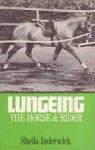 Inderwick, Sheila - Lungeing. The horse & rider