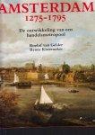 Roelof van Gelder en Renee Kistemaker - Amsterdam 1275 - 1795. De ontwikkeling van een handelsmetropool
