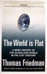 Friedman, Thomas L. - The World is Flat (A Brief History of the Globalized World in the 21st Century) (ENGELSTALIG)