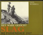 WOMBELL, PAUL; - ware gezicht DE SLAG BIJ PASSENDALE 1917,