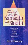 Sri Chinmoy - The summits of God-Life: Samadhi and Siddhi / a genuine account of the worlds beyond space and time
