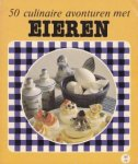 Kruik, Marja  (samenstelling) - 50 culinaire avonturen met eieren