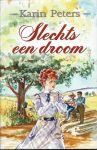 Peters, Karin - SLECHTS EEN DROOM - STREEKROMAN