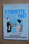 Bakker-Engelsman, N (tekst); Willemsen, Wil & Broekhuijsen, Tonie (samenstelling); Visser, Louis (illustratie) - ETIQUETTEBOEKJE 1987. Alle antwoorden op de meest gestelde vragen over etiquette