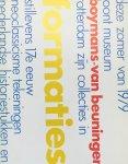 Beeren, Wim ; Daphne Duijvelshoff (design) - Deze zomer van 1979 toont Museum Boymans-van Beuningen Rotterdam zijn collecties in formaties : stillevens 17e eeuw, neoclassicisme tekeningen, nederlandse historiestukken