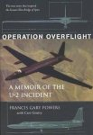 Powers, Francis Gary, Gentry, Curt - Operation Overflight / A Memoir of the U-2 Incident