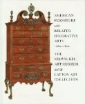 Edited by Gerald W.R. Ward - American Furniture with related decorative arts 1660-1830 The Milwaukee art museum and the Layton art collection