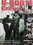 Delize, J. - U-Boote Crews. The day-to-day life aboard Hitler's submarines.
