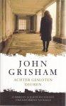 Grisham, John - Achter gesloten deuren