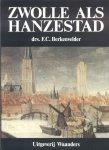 Berkenvelder, Drs. F.C. - Zwolle als Hanzestad