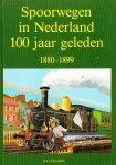 Hesselink, H.G. - Spoorwegen in Nederland 100 jaar geleden. 1880-1899.